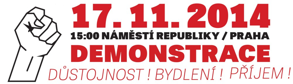 Demonstrace 17.listopadu                                          za důstojnost, bydlení a příjem